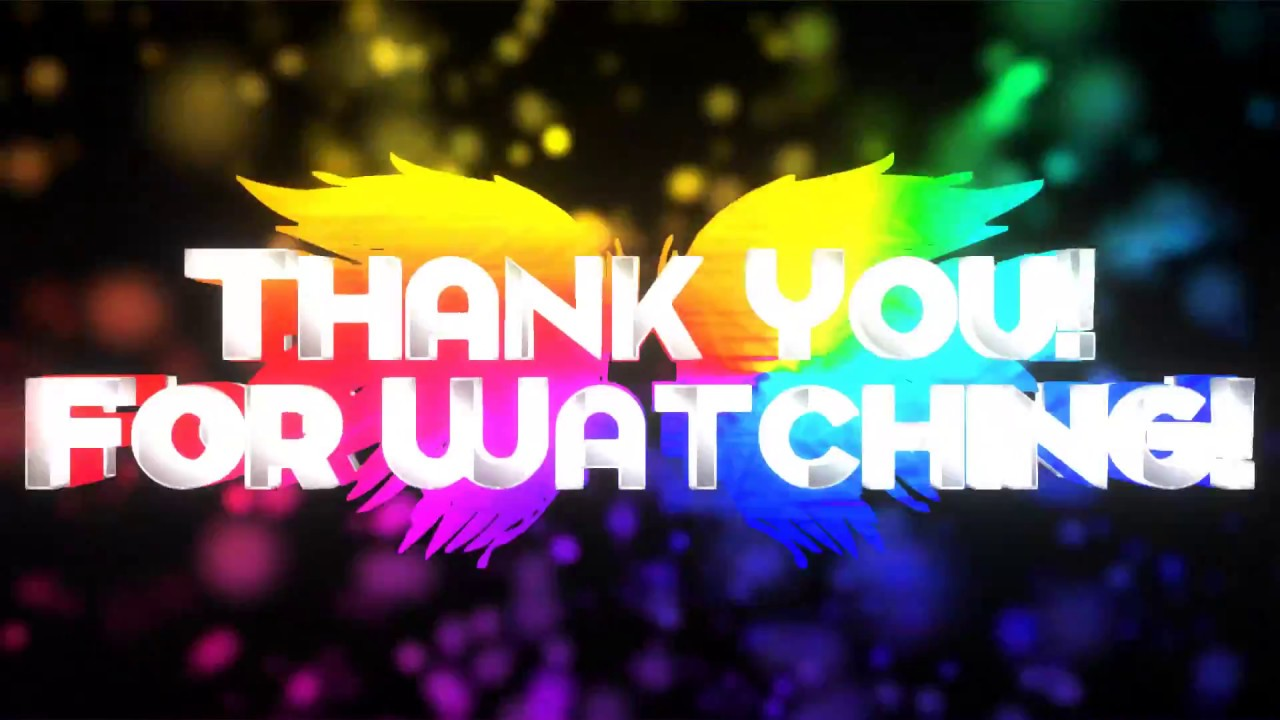 Thank You For Watching My Custom Outro V 1 Youtube