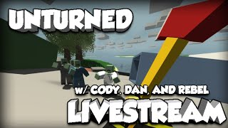 AC Livestream ~ UNTURNED ~ Danstev, Rebelraider1, and StokedGamer