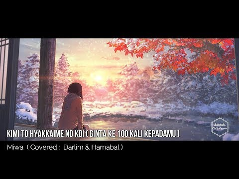 Lagu Sedih Jepang. Miwa - Kimi To Hyakkaime No Koi ( Cinta Ke 100 Kali Kepadamu ) Lirik + Terjemahan