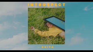 Kaiya - Introspect (Official Video)
