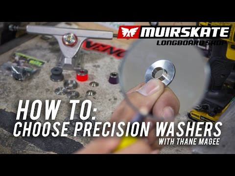 How To: Choose Precision Washers with Thane Magee   MuirSkate Longboard Shop