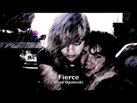 Fierce - Chad Opalinski