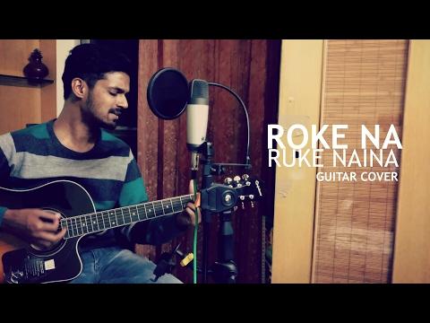 Roke Na Ruke Naina | Guitar Cover |Badrinath Ki Dulhania | Arijit Singh