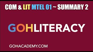 GOHLITERACY ~ SUMMARY 2 ~ COMMUNICATION & LITERACY MTEL 01 Writing Test ~ GOHACADEMY.COM