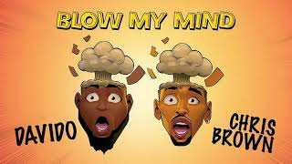 Davido ft. Chris Brown - Blow My Mind (Clean Official Audio)
