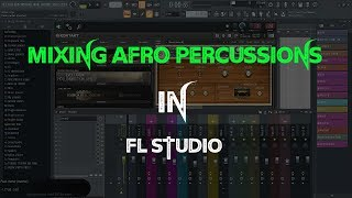 🔥🔥 MIXING AFROBEAT PERCUSSIONS