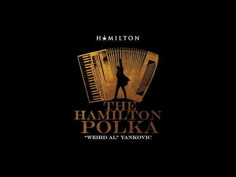 'The Hamilton Polka' - Weird Al Yankovic