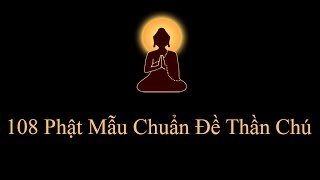 108 biến Phật Mẫu Chuẩn Đề Thần Chú (Nhạc Sanskrit)