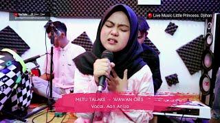 Download lagu METU TALAKE ( WAWAN OIES ) | LIVE MUSIK SANDIWARA Voc. Aan Anisa