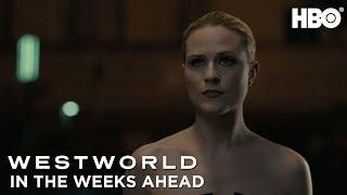 Westworld: In the Weeks Ahead (Season 3) | HBO