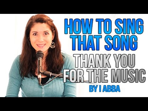 """How To Sing That Song: """"THANK YOU FOR THE MUSIC"""" by ABBA"""