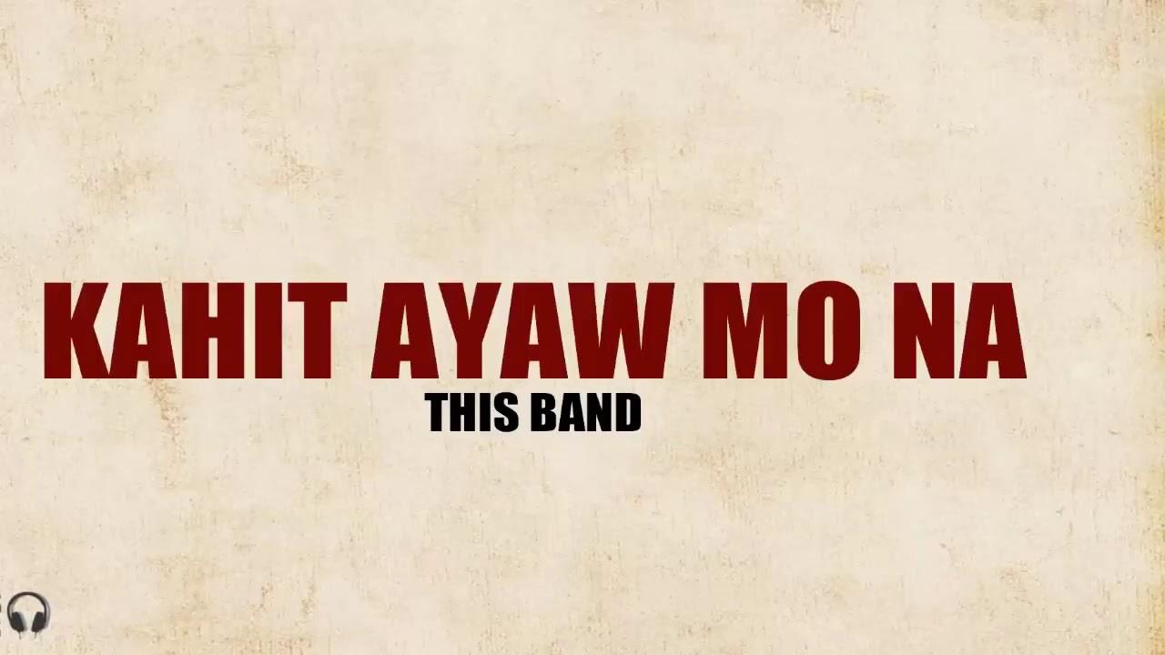 Download This Band - Kahit Ayaw Mo Na (1 Hour Music Lyrics)