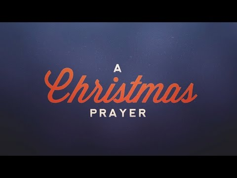 A christmas prayer free religious blessings ecards greeting cards using stylized illustrations and reflective music this christmas prayer asks god for strength to have m4hsunfo
