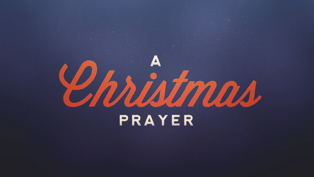 Christmas Prayer.A Christmas Prayer
