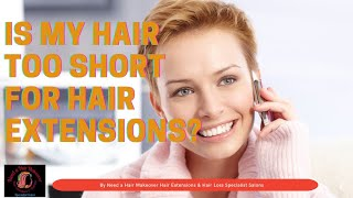 Hair Extensions for short hair using no glue by Need a Hair Makeover