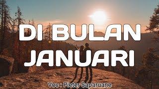 SUARA GILA !!!!  LAGU AMBON 2019 PEITER SAPARUANE - DI BULAN JANUARI