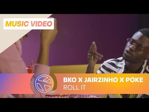 BKO - Roll It ft. Jairzinho & Poke (Prod. Whiteboy)