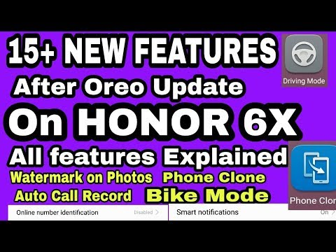 15+ New features added after oreo[emui8] update on honor 6x,every features explained.
