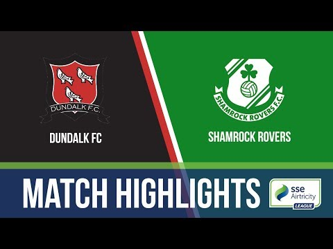 HIGHLIGHTS: Dundalk FC 2-1 Shamrock Rovers