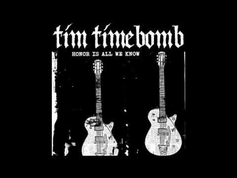 Honor Is All We Know  Tim Timebomb and Friends