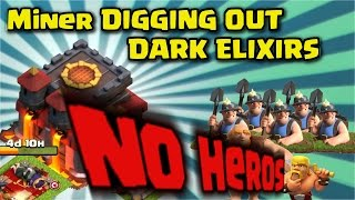 TH10 Farming Strategy - Miners Digging out Dark Elixir ✮ No Hero ✮Clash Of Clans