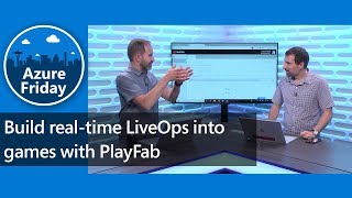 Build real-time LiveOps into games with PlayFab | Azure Friday