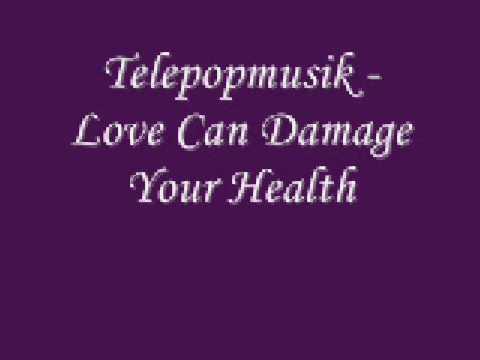Telepopmusik - Love Can Damage Your Health