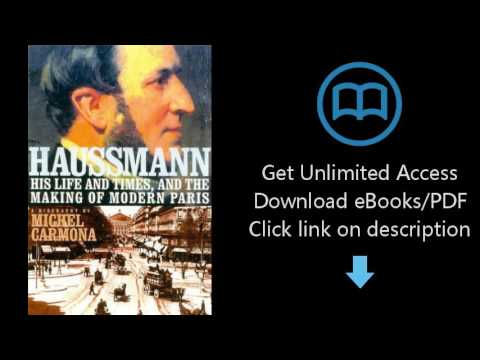 Download Haussmann: His Life and Times, and the Making of Modern Paris PDF