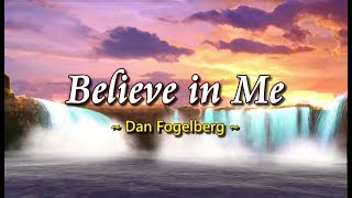 Believe In Me - Dan Fogelberg (KARAOKE VERSION)