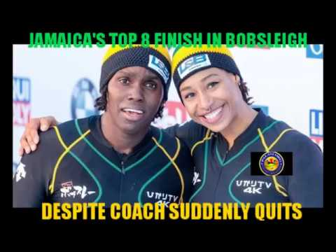 GUARANTEED TOP 8 FINISH FOR JAMAICA WOMEN'S BOBSLEIGH TEAM AT WINTER OLYMPICS. COACH QUITS SUDDENLY