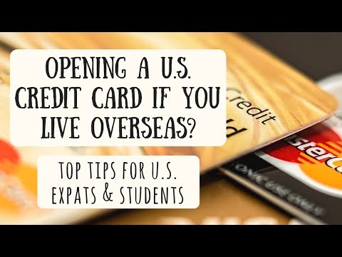 Can You Open A US Credit Card If You Live Overseas | Tips For Expats, Students & Residents Abroad