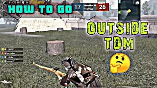How to go outside Tdm match | Only 0.09 percent know this trick | Pubg Mobile