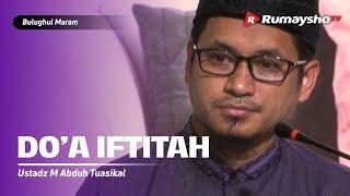 Video Kajian Islam - Bulughul Maram Ahad Pagi DS : Do'a Iftitah - Ustadz M Abduh Tuasikal