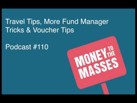 Episode #110 - Travel Tips, More Fund Manager Tricks & Voucher Tips