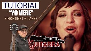 """""""YO VERE"""" CHRISTINE D'CLARIO TUTORIAL """"MISION GUITARRA"""" CON RAUL GUADALUPE"""