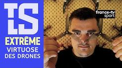 TLS Extrême - Tomz, le Luc Besson du drône