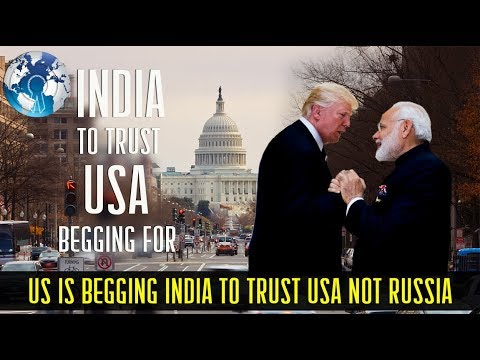 US is Begging India to Trust United states not Russia and
