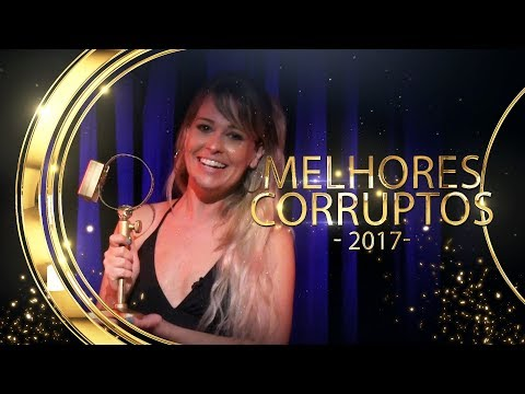 CORRUPTOS AWARDS 2017 - Melhores Corruptos Do Ano