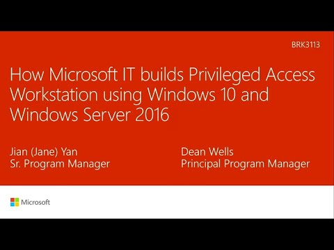 How Microsoft IT used Windows 10 and Windows Server 2016 to implement privileged access | BRK3113