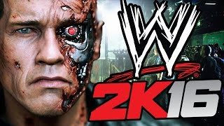 WWE 2K16 - THE TERMINATOR IS A WRESTLER ?!? (WWE 2K16 Funny Moments)