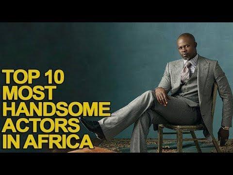 Top 10 Most Handsome Actors in Africa
