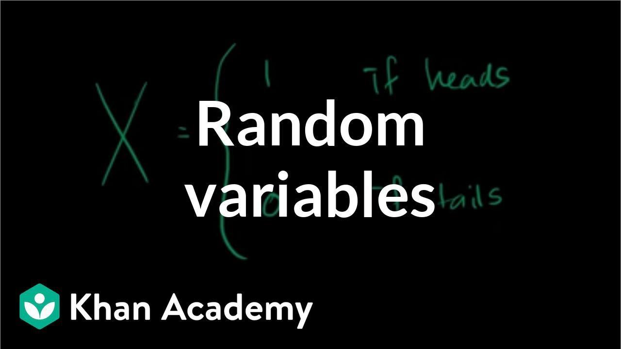 Random variables (video) | Khan Academy