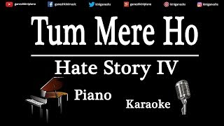 Tum Mere Ho Song Hate Story IV | Piano Karaoke Instrumental Lyrics By Ganesh Kini