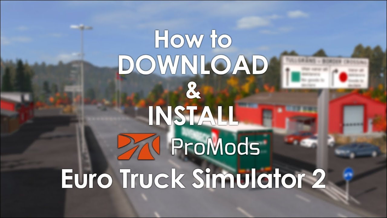 How to Download and Install ProMods 2 27 for Euro Truck Simulator 2 | ETS2  for Beginners