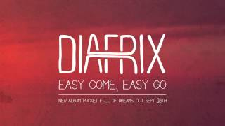 Diafrix: Easy Come, Easy Go (Official Stream)