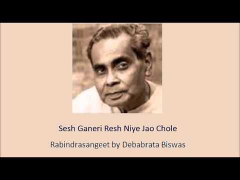 Sesh Ganeri Resh Niye Jao Chole Rabindrasangeet by Debabrata Biswas