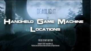 Deadlight - Handheld Game Machine Locations