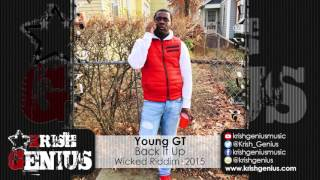 Young GT - Back It Up [Wicked Riddim] December 2015