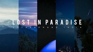 Lost in Paradise – Uttarakhand India