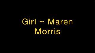 Girl ~ Maren Morris Lyrics